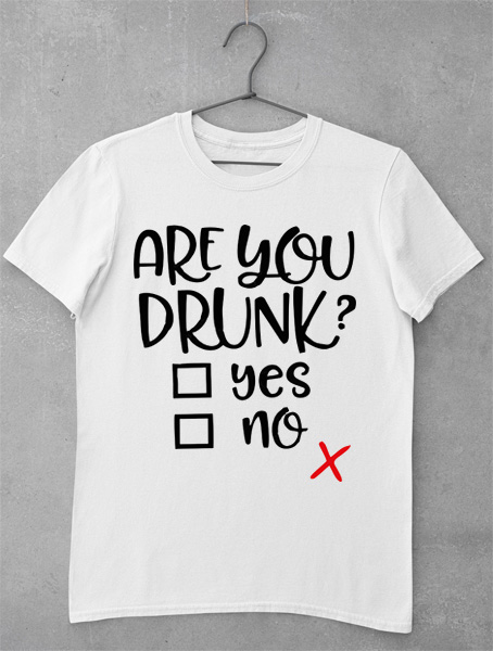 tricou are you drunk