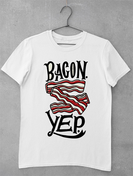 tricou bacon yep