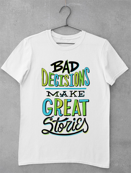 tricou bad decisions