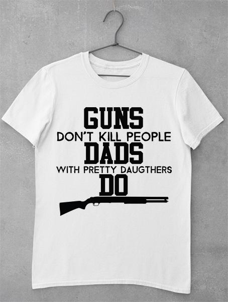 tricou dads with guns