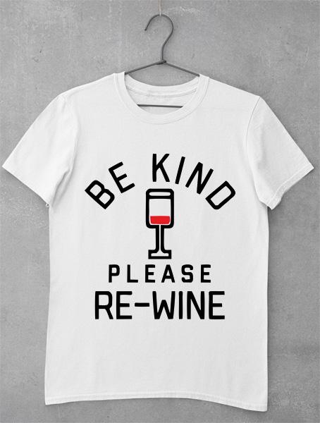 tricou be kind re wine
