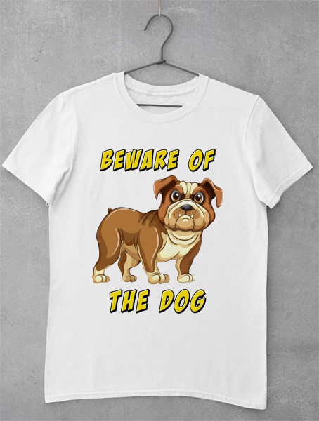 Tricou Beware of the Dog