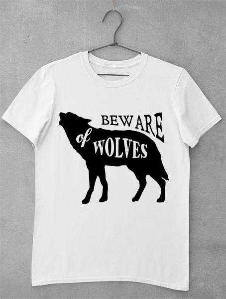Tricou Beware of Wolves