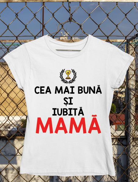 tricou cea mai iubita mama