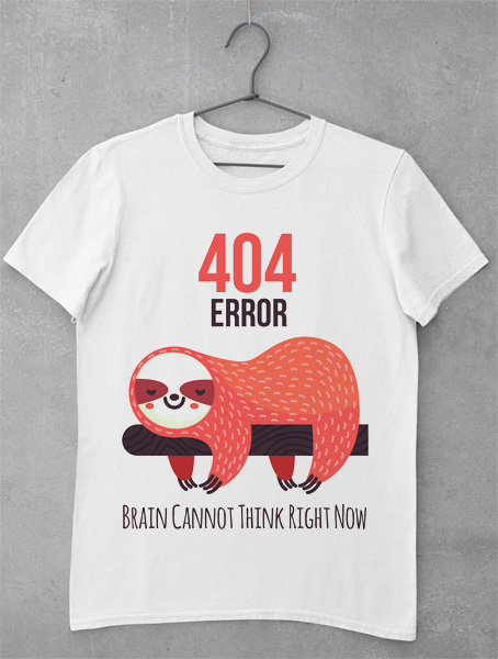 tricou funny 404 error lazy