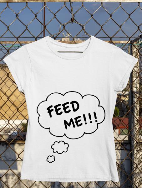 tricou gravida feed me