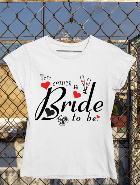tricou here comes a bride to be