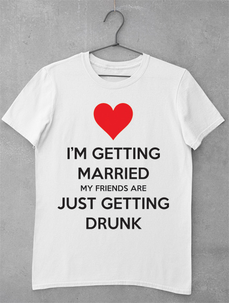 tricou im getting married