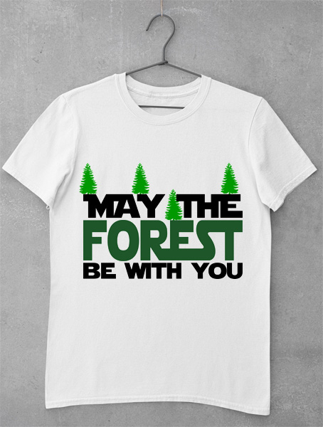 tricou may the forest be with you