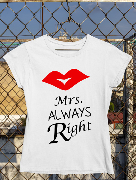 tricou mrs always right