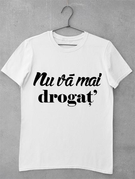 tricou nu va mai drogat