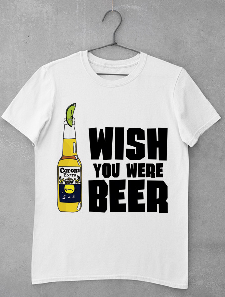 tricou wish you were beer