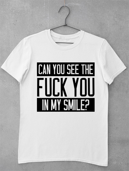 tricou can you see my smile