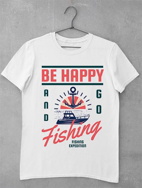Tricou Be Happy GO Fishing
