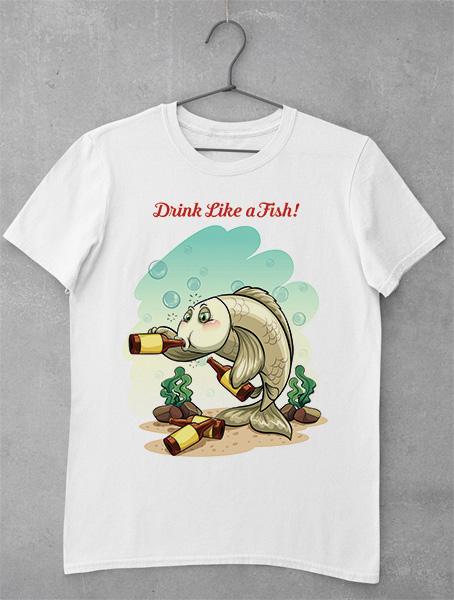 Tricou Drink Like a Fish